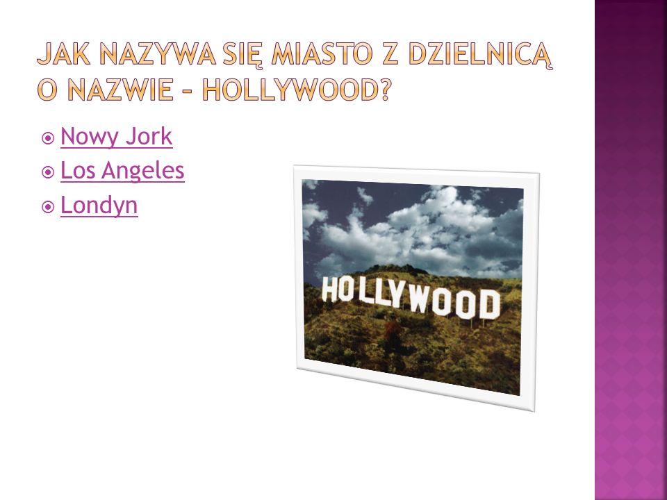 Jak nazywa się miasto z dzielnicą o nazwie – Hollywood