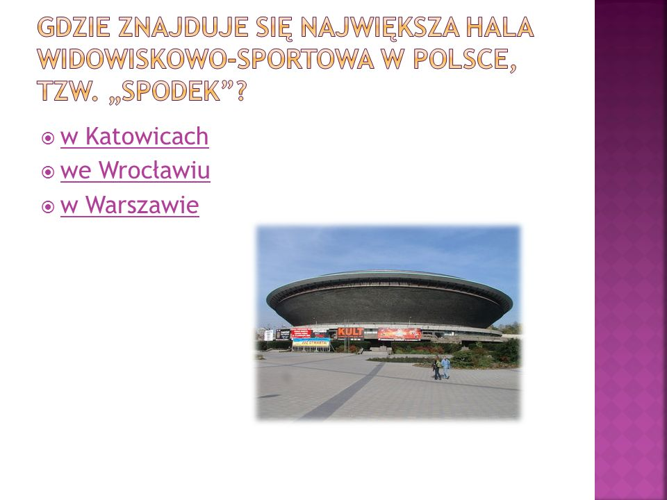 Gdzie znajduje się największa hala widowiskowo-sportowa w Polsce, tzw