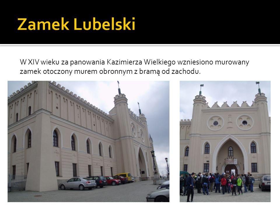 Zamek Lubelski W XIV wieku za panowania Kazimierza Wielkiego wzniesiono murowany zamek otoczony murem obronnym z bramą od zachodu.
