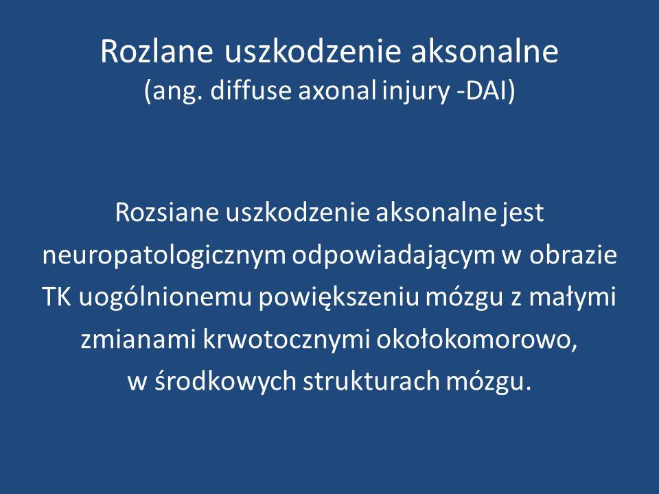 Rozlane uszkodzenie aksonalne (ang. diffuse axonal injury -DAI)
