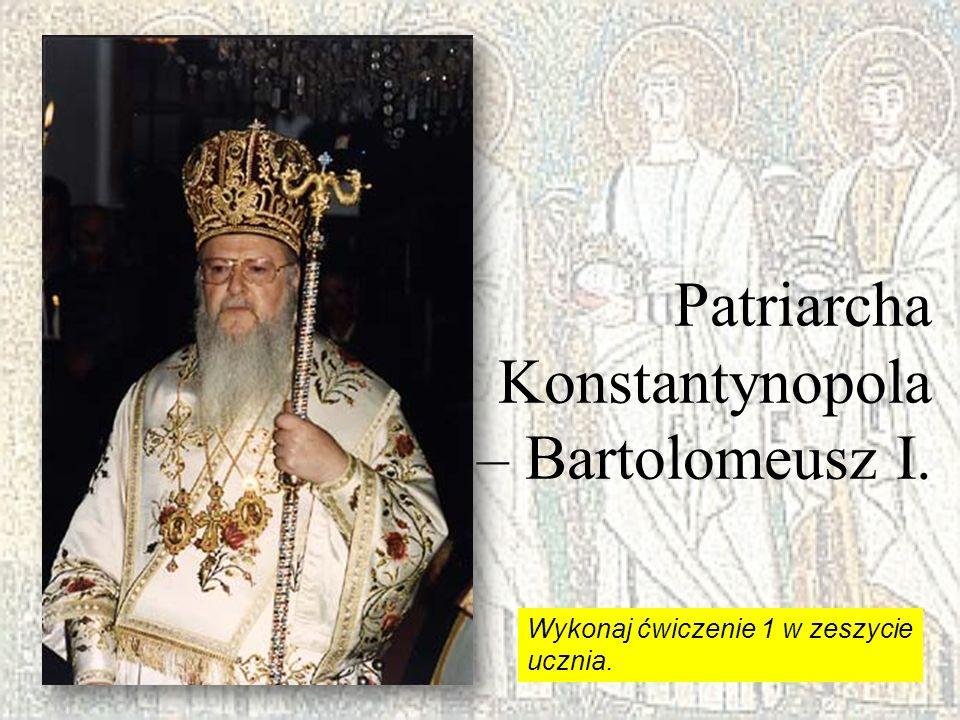 Patriarcha Konstantynopola – Bartolomeusz I.