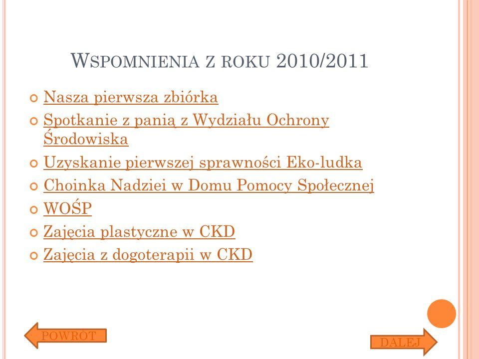 Wspomnienia z roku 2010/2011 Nasza pierwsza zbiórka