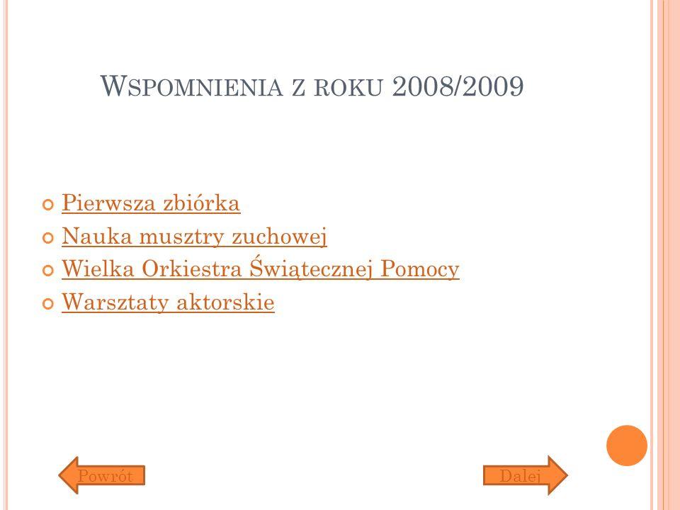 Wspomnienia z roku 2008/2009 Pierwsza zbiórka Nauka musztry zuchowej