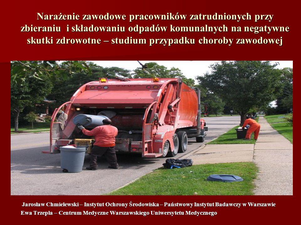 Narażenie zawodowe pracowników zatrudnionych przy zbieraniu i składowaniu odpadów komunalnych na negatywne skutki zdrowotne – studium przypadku choroby zawodowej