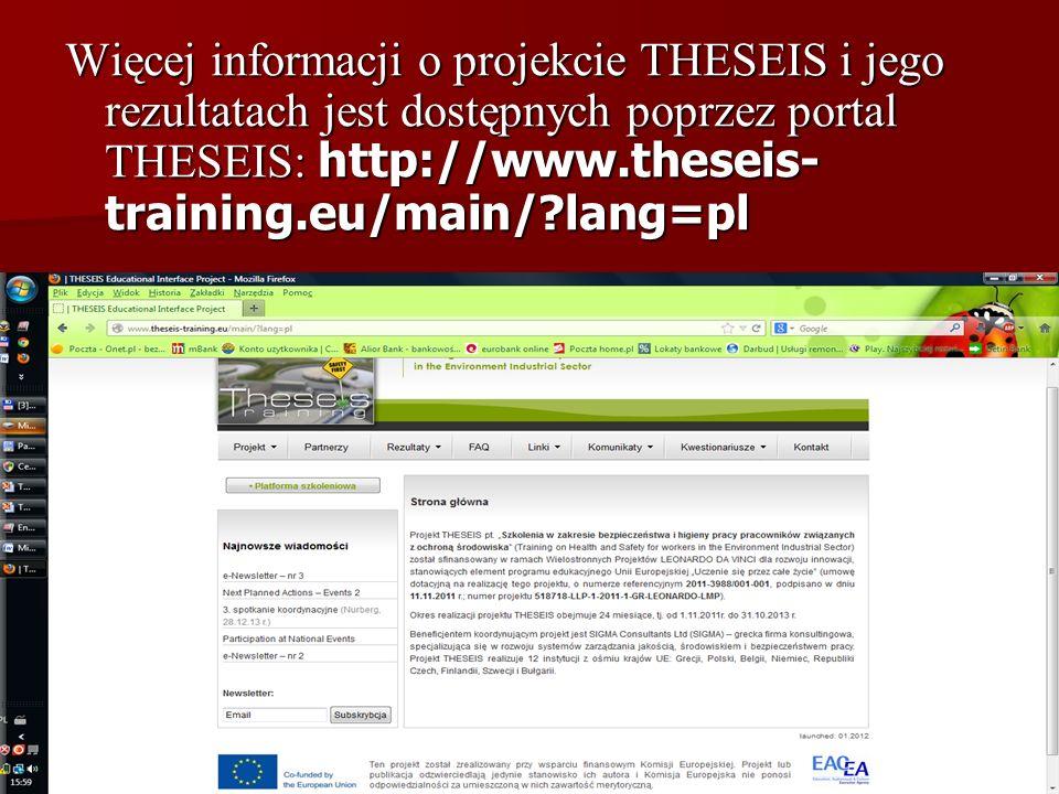 Więcej informacji o projekcie THESEIS i jego rezultatach jest dostępnych poprzez portal THESEIS: http://www.theseis-training.eu/main/ lang=pl