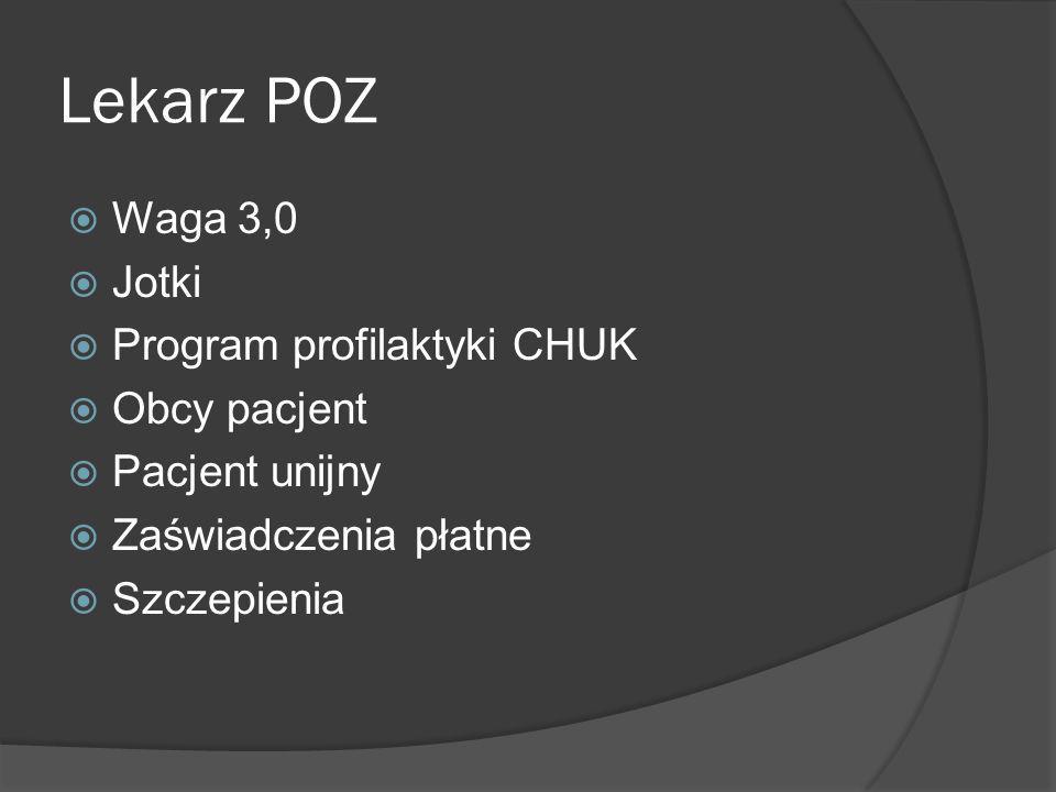 Lekarz POZ Waga 3,0 Jotki Program profilaktyki CHUK Obcy pacjent