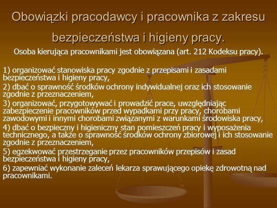 Osoba kierująca pracownikami jest obowiązana (art. 212 Kodeksu pracy).
