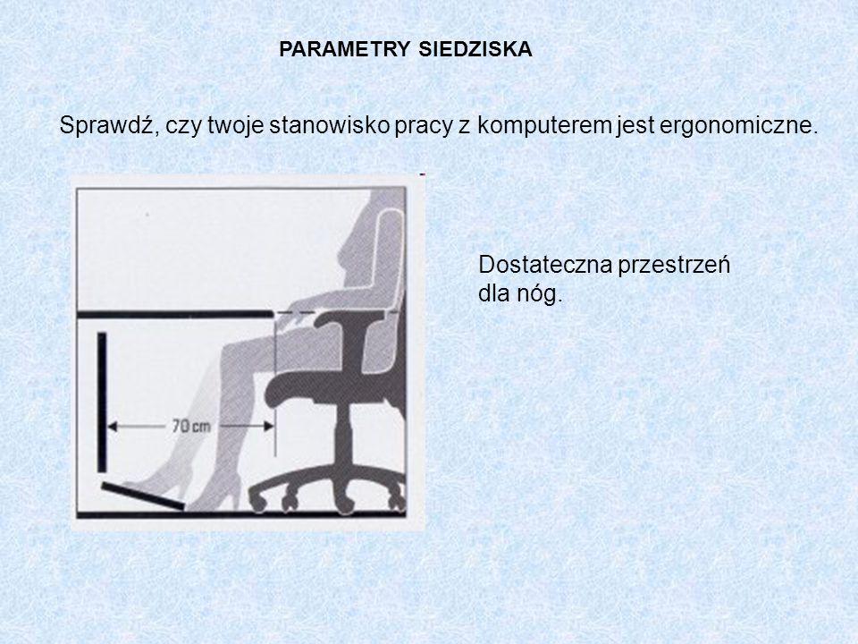Sprawdź, czy twoje stanowisko pracy z komputerem jest ergonomiczne.