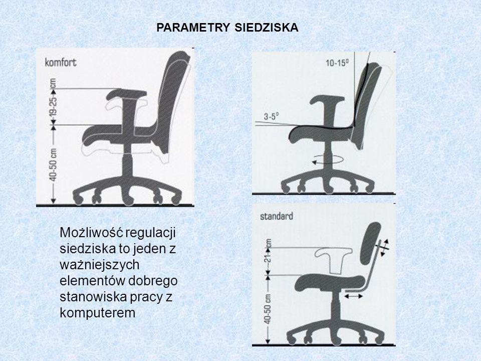 PARAMETRY SIEDZISKA Możliwość regulacji siedziska to jeden z ważniejszych elementów dobrego stanowiska pracy z komputerem.