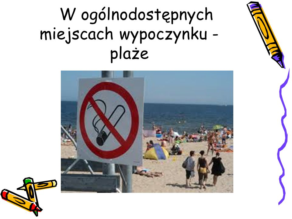 W ogólnodostępnych miejscach wypoczynku - plaże