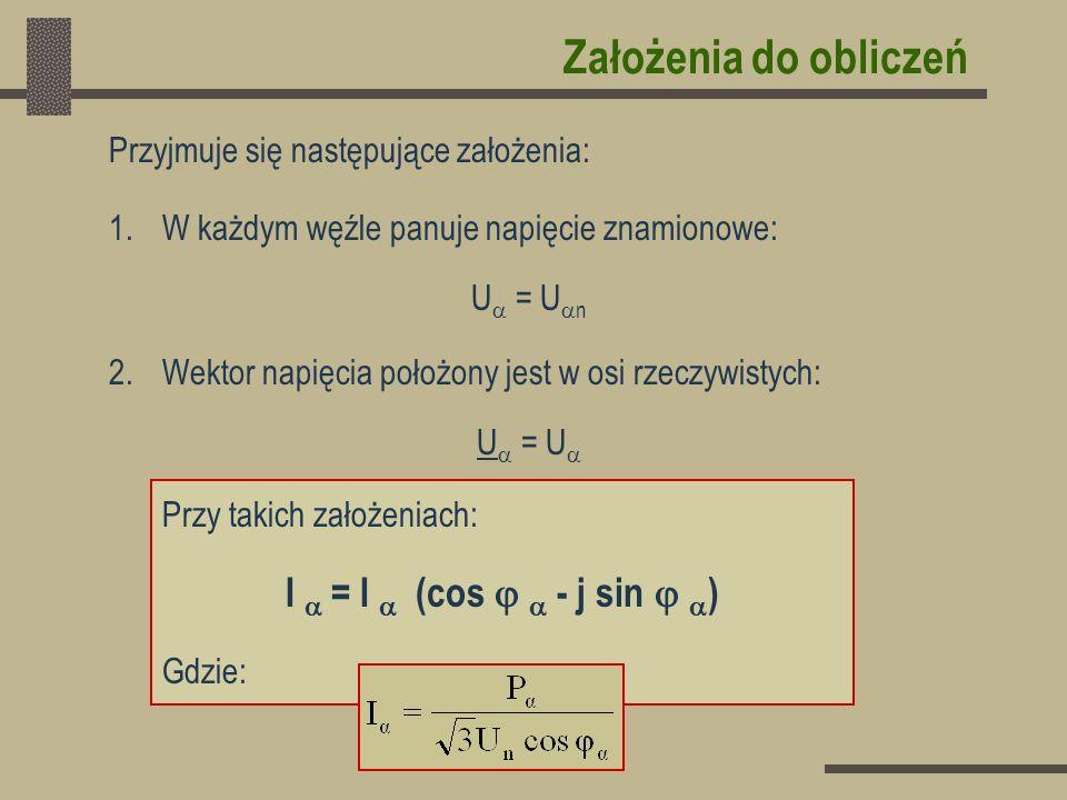 Założenia do obliczeń I  = I  (cos   - j sin  )