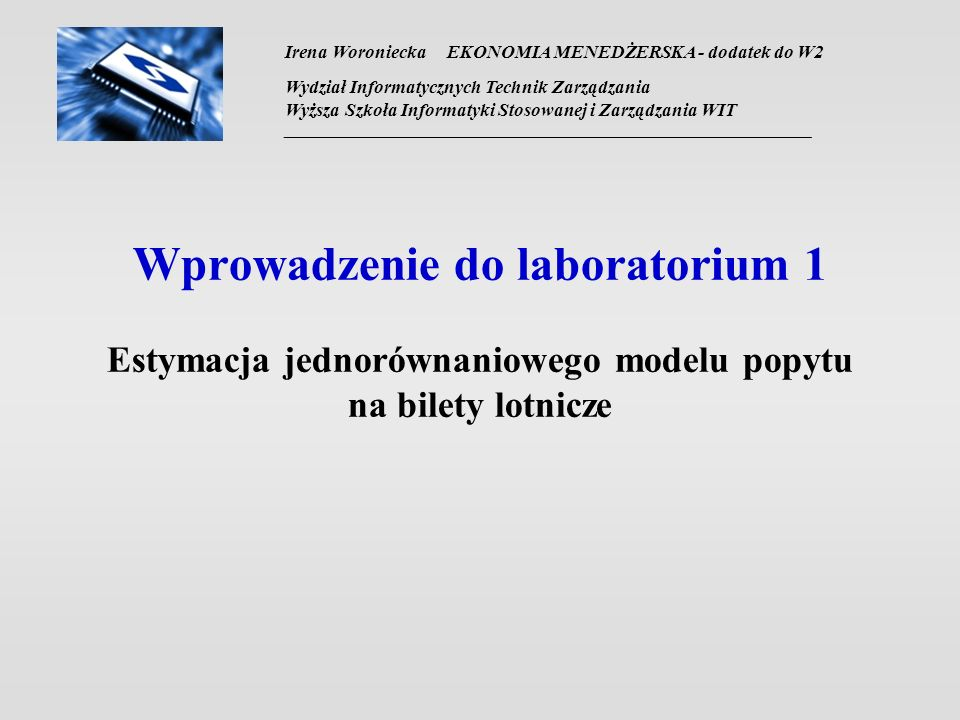 Irena Woroniecka EKONOMIA MENEDŻERSKA - dodatek do W2