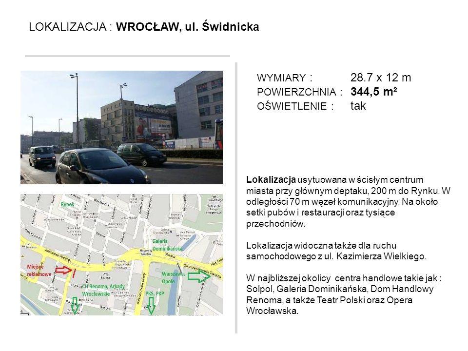 LOKALIZACJA : WROCŁAW, ul. Świdnicka