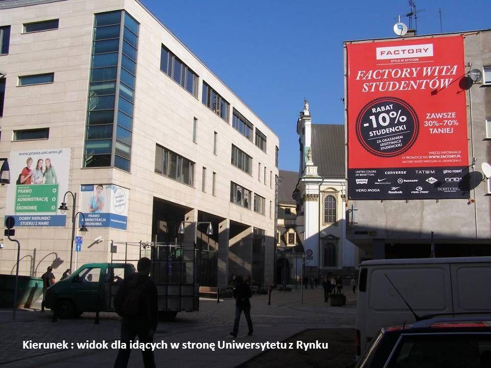Kierunek : widok dla idących w stronę Uniwersytetu z Rynku