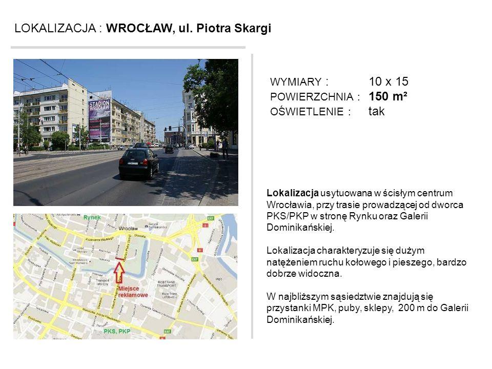 LOKALIZACJA : WROCŁAW, ul. Piotra Skargi