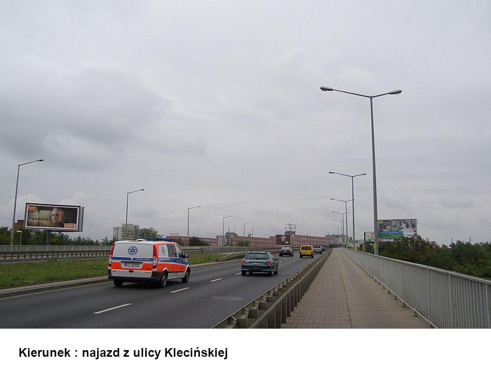 Kierunek : najazd z ulicy Klecińskiej