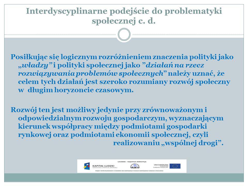 Interdyscyplinarne podejście do problematyki społecznej c. d.