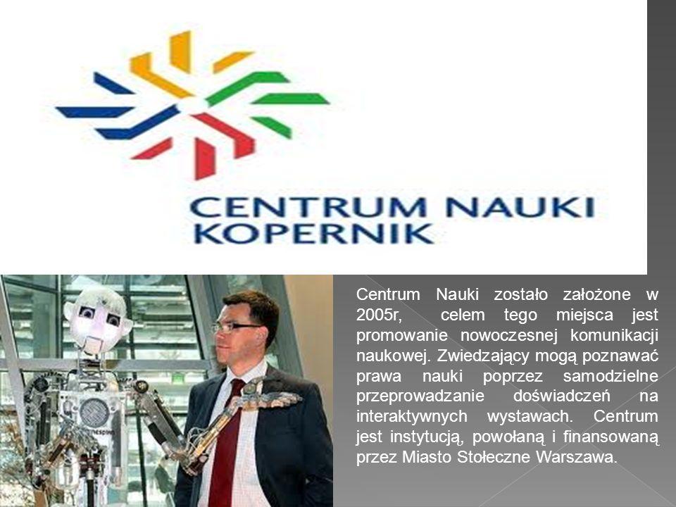 Centrum Nauki zostało założone w 2005r, celem tego miejsca jest promowanie nowoczesnej komunikacji naukowej.