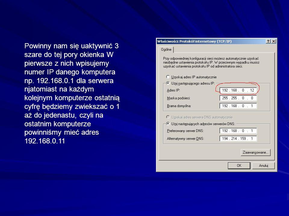 Powinny nam się uaktywnić 3 szare do tej pory okienka W pierwsze z nich wpisujemy numer IP danego komputera np.