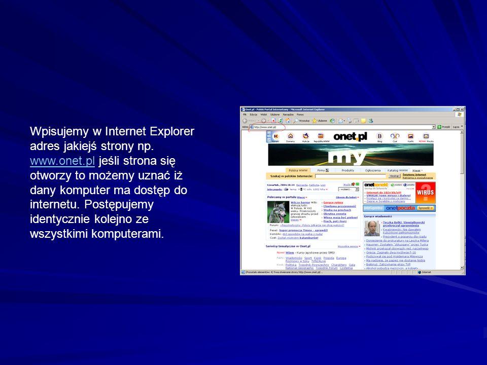 Wpisujemy w Internet Explorer adres jakiejś strony np. www. onet