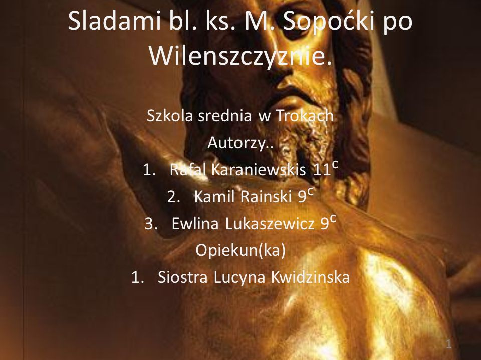 Sladami bl. ks. M. Sopoćki po Wilenszczyznie.