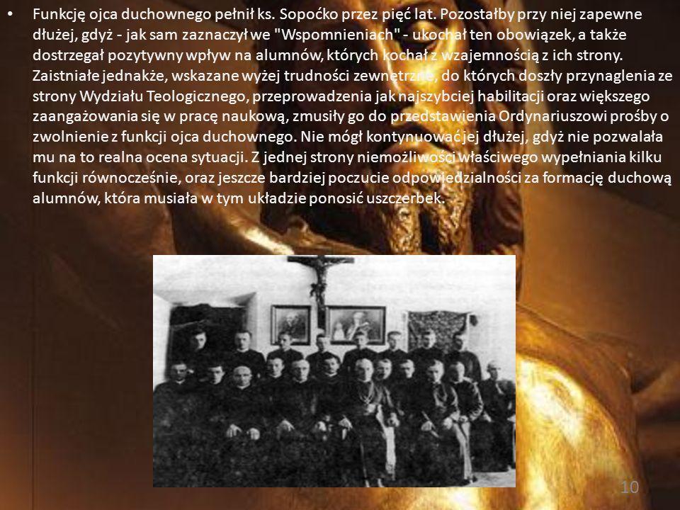 Funkcję ojca duchownego pełnił ks. Sopoćko przez pięć lat