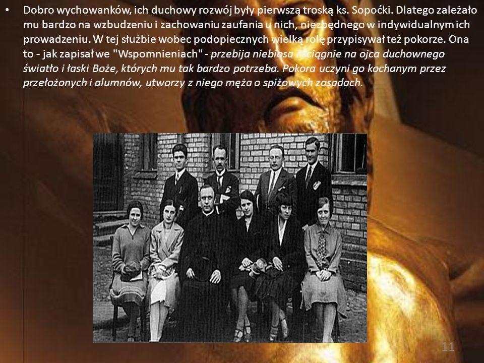 Dobro wychowanków, ich duchowy rozwój były pierwszą troską ks. Sopoćki