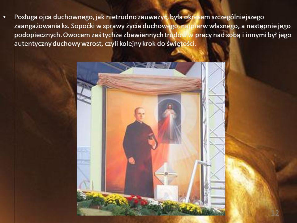 Posługa ojca duchownego, jak nietrudno zauważyć, była okresem szczególniejszego zaangażowania ks.