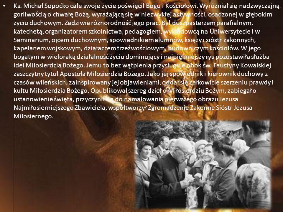 Ks. Michał Sopoćko całe swoje życie poświęcił Bogu i Kościołowi