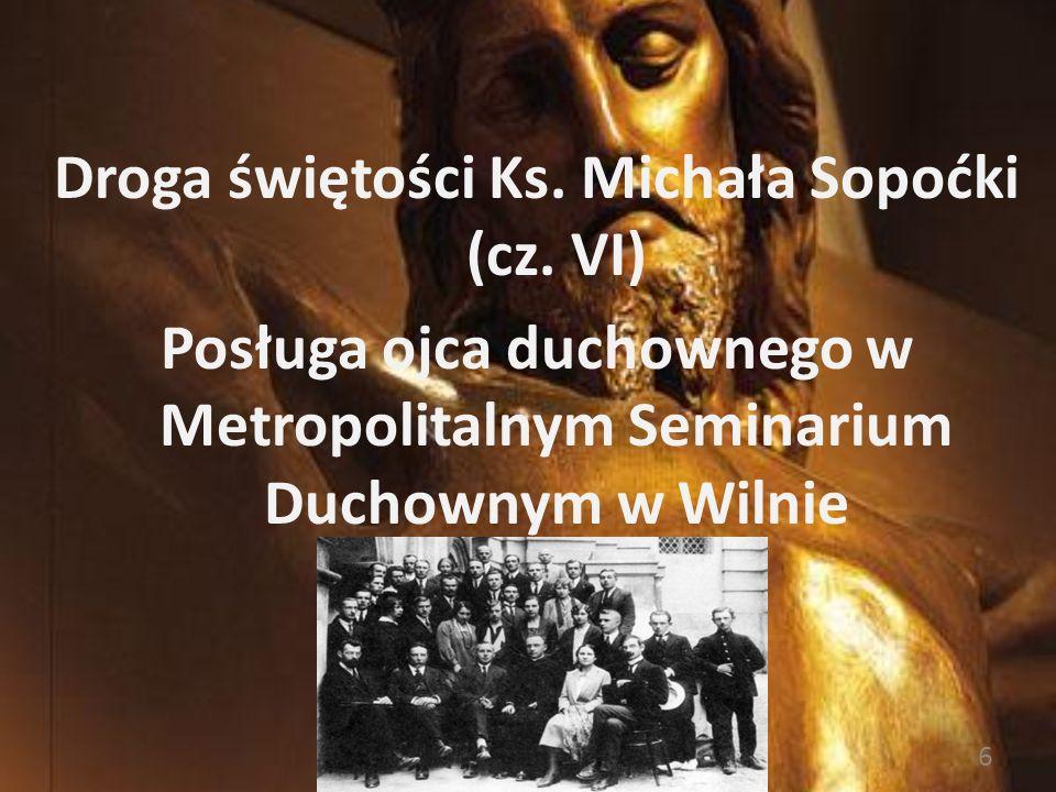Droga świętości Ks. Michała Sopoćki (cz. VI)