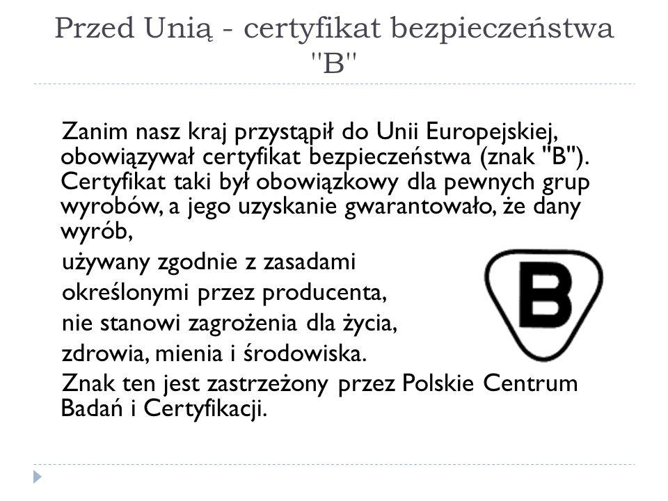 Przed Unią - certyfikat bezpieczeństwa B