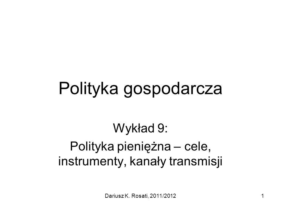 Wykład 9: Polityka pieniężna – cele, instrumenty, kanały transmisji