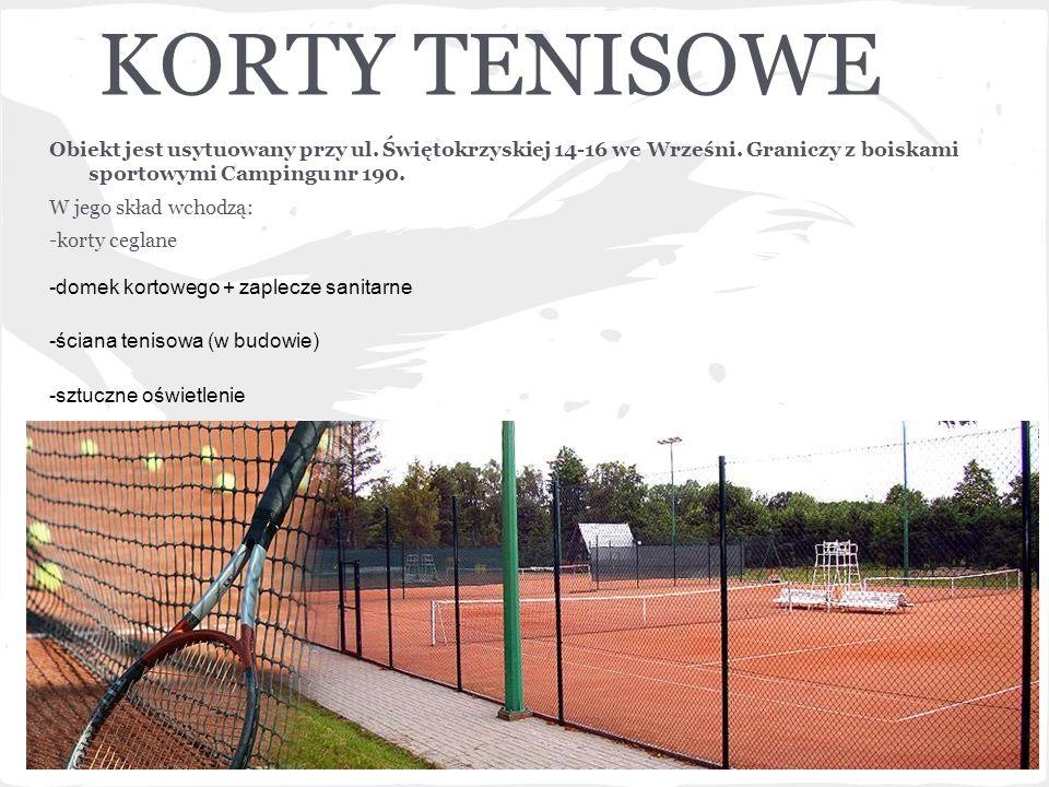 KORTY TENISOWE Obiekt jest usytuowany przy ul. Świętokrzyskiej 14-16 we Wrześni. Graniczy z boiskami sportowymi Campingu nr 190.