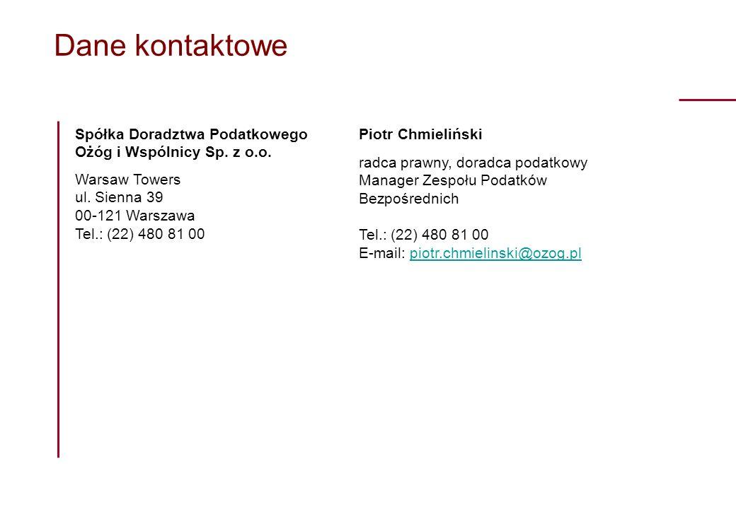 Dane kontaktowe Spółka Doradztwa Podatkowego Ożóg i Wspólnicy Sp. z o.o. Warsaw Towers ul. Sienna 39 00-121 Warszawa Tel.: (22) 480 81 00.