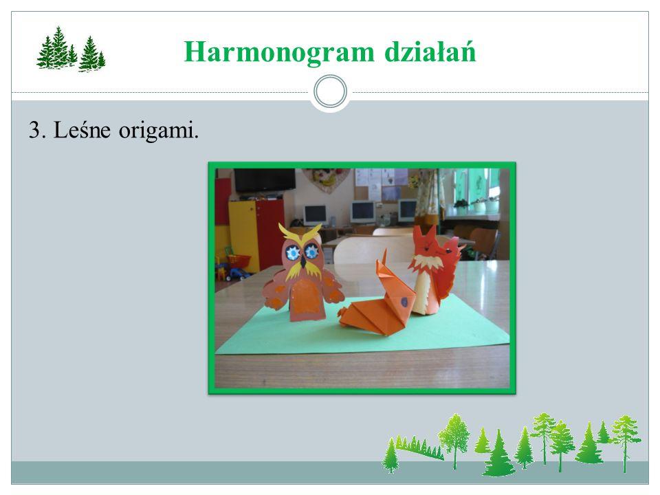 Harmonogram działań 3. Leśne origami.