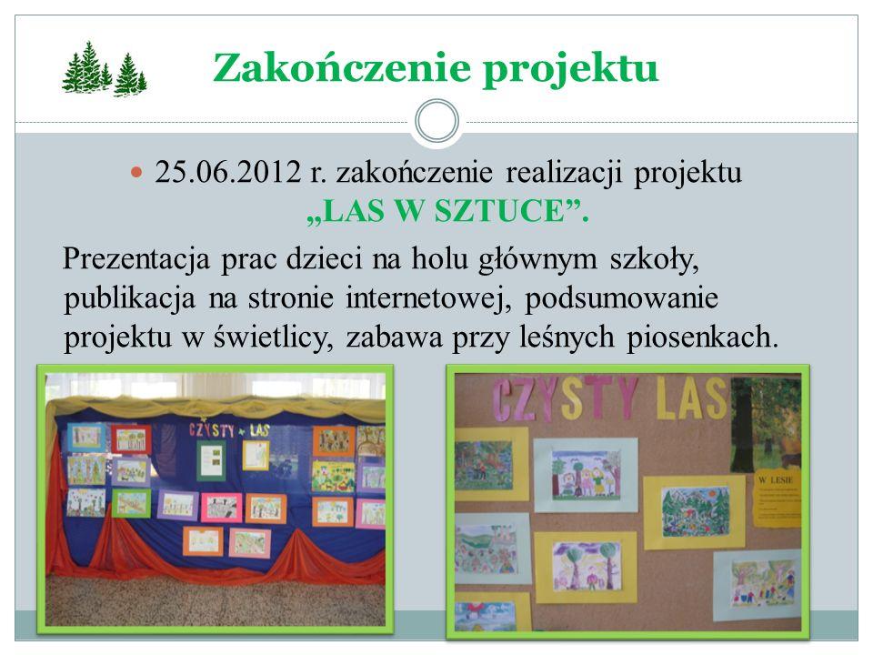 """25.06.2012 r. zakończenie realizacji projektu """"LAS W SZTUCE ."""