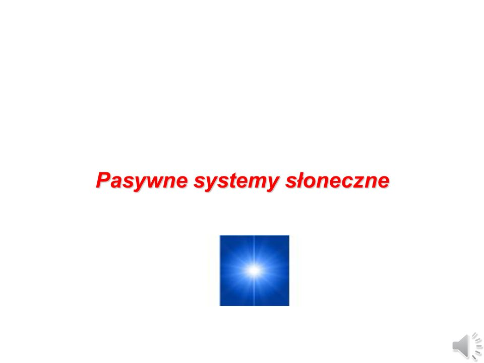 Pasywne systemy słoneczne