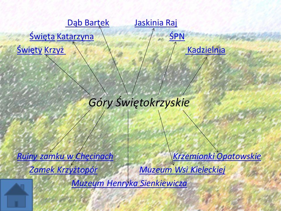 Góry Świętokrzyskie Dąb Bartek Jaskinia Raj Święta Katarzyna ŚPN