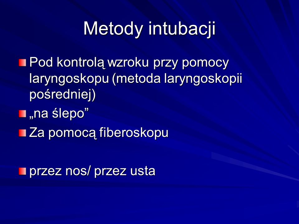 """Metody intubacji Pod kontrolą wzroku przy pomocy laryngoskopu (metoda laryngoskopii pośredniej) """"na ślepo"""