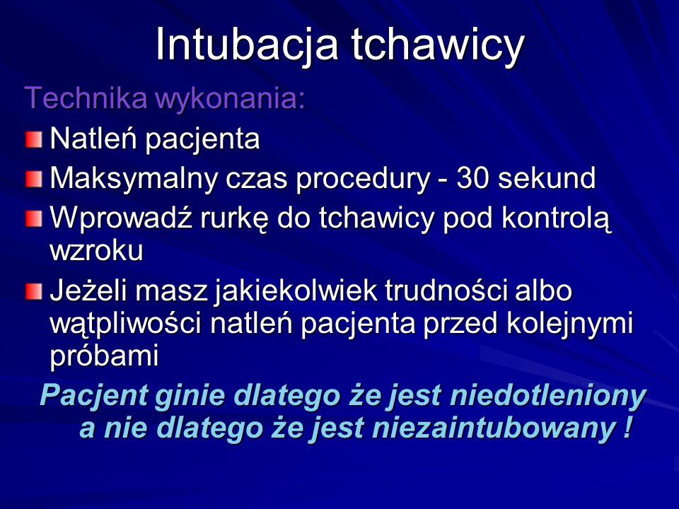 Intubacja tchawicy Technika wykonania: Natleń pacjenta