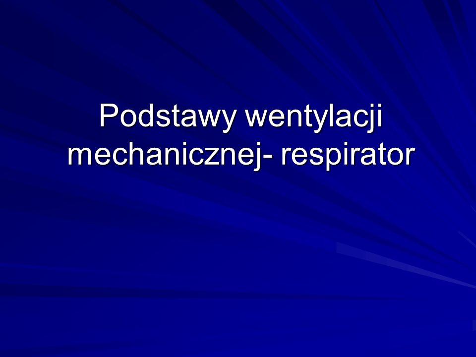 Podstawy wentylacji mechanicznej- respirator