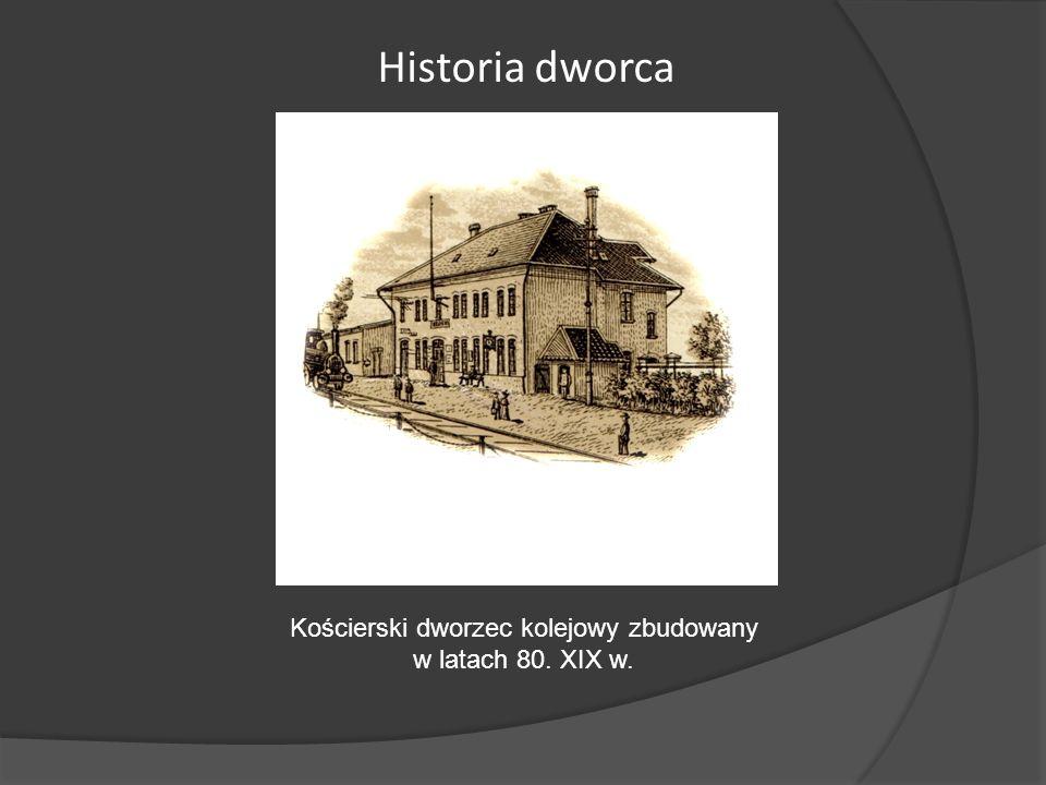 Kościerski dworzec kolejowy zbudowany