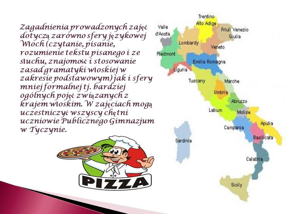 Zagadnienia prowadzonych zajęć dotyczą zarówno sfery językowej Włoch (czytanie, pisanie, rozumienie tekstu pisanego i ze słuchu, znajomość i stosowanie zasad gramatyki włoskiej w zakresie podstawowym) jak i sfery mniej formalnej tj.