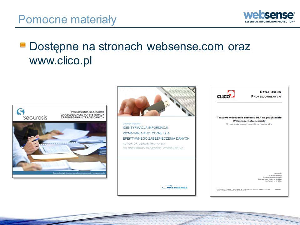 Pomocne materiały Dostępne na stronach websense.com oraz www.clico.pl