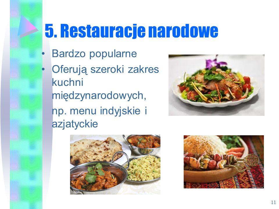 5. Restauracje narodowe Bardzo popularne