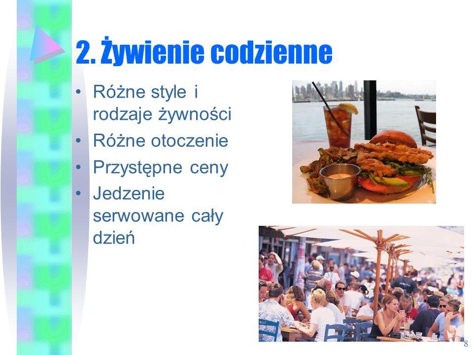 2. Żywienie codzienne Różne style i rodzaje żywności Różne otoczenie