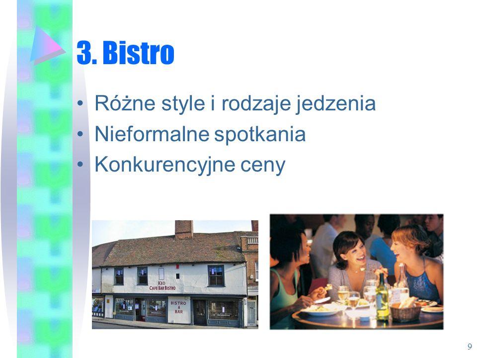 3. Bistro Różne style i rodzaje jedzenia Nieformalne spotkania