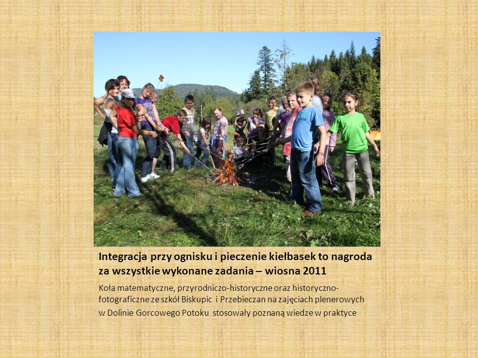 Integracja przy ognisku i pieczenie kiełbasek to nagroda za wszystkie wykonane zadania – wiosna 2011