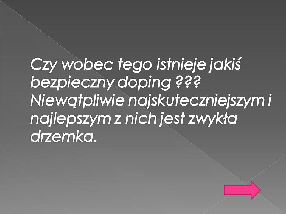 Czy wobec tego istnieje jakiś bezpieczny doping