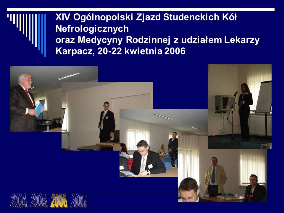 XIV Ogólnopolski Zjazd Studenckich Kół Nefrologicznych oraz Medycyny Rodzinnej z udziałem Lekarzy Karpacz, 20-22 kwietnia 2006